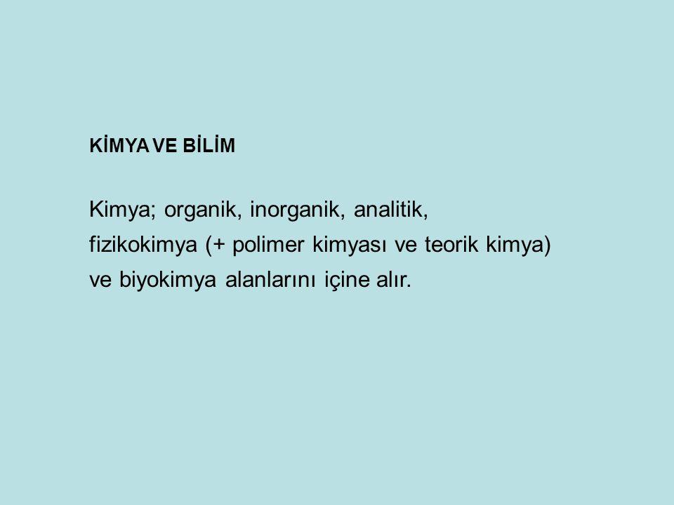 Kimya; organik, inorganik, analitik,
