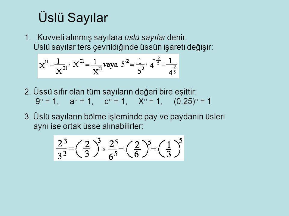 Üslü Sayılar Kuvveti alınmış sayılara üslü sayılar denir.