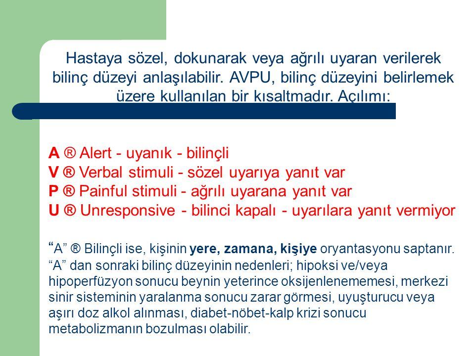 A ® Alert - uyanık - bilinçli
