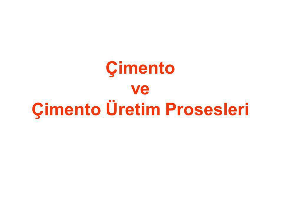 Çimento ve Çimento Üretim Prosesleri
