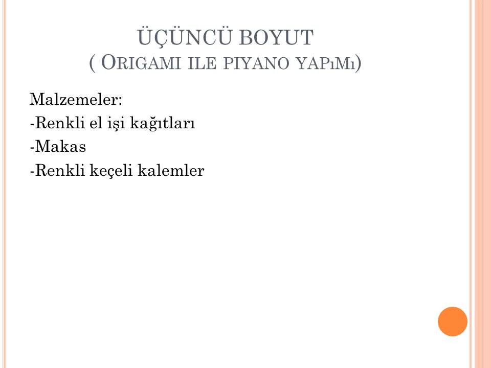 ÜÇÜNCÜ BOYUT ( Origami ile piyano yapımı)