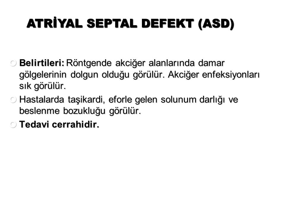 ATRİYAL SEPTAL DEFEKT (ASD)