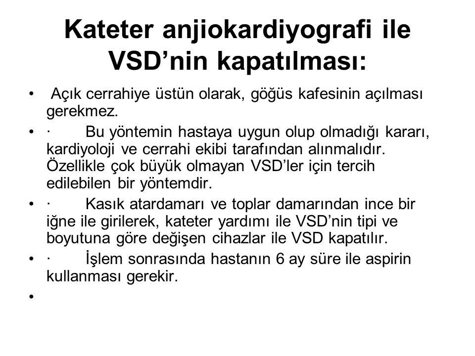 Kateter anjiokardiyografi ile VSD'nin kapatılması: