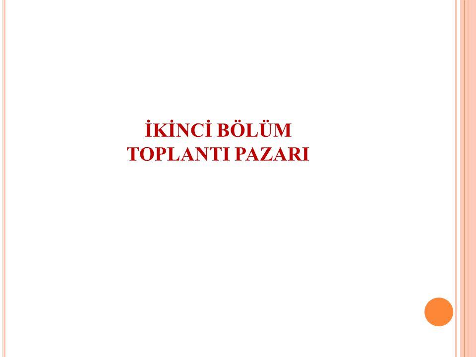 İKİNCİ BÖLÜM TOPLANTI PAZARI