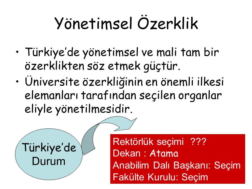 Yönetimsel Özerklik Türkiye'de yönetimsel ve mali tam bir özerklikten söz etmek güçtür.
