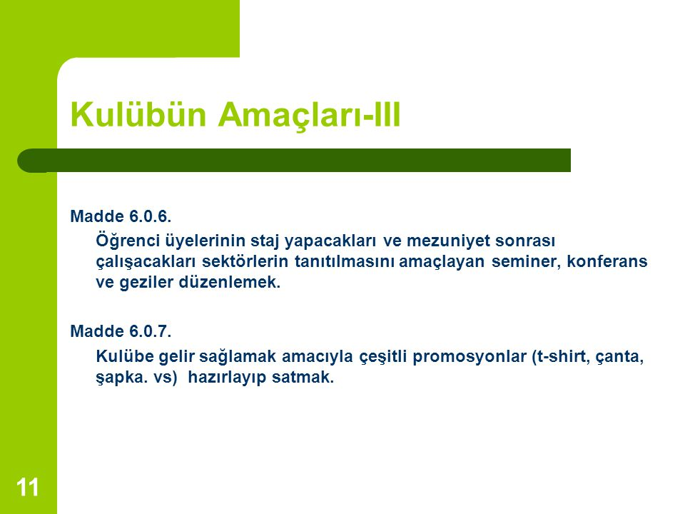 Kulübün Amaçları-III Madde 6.0.6.