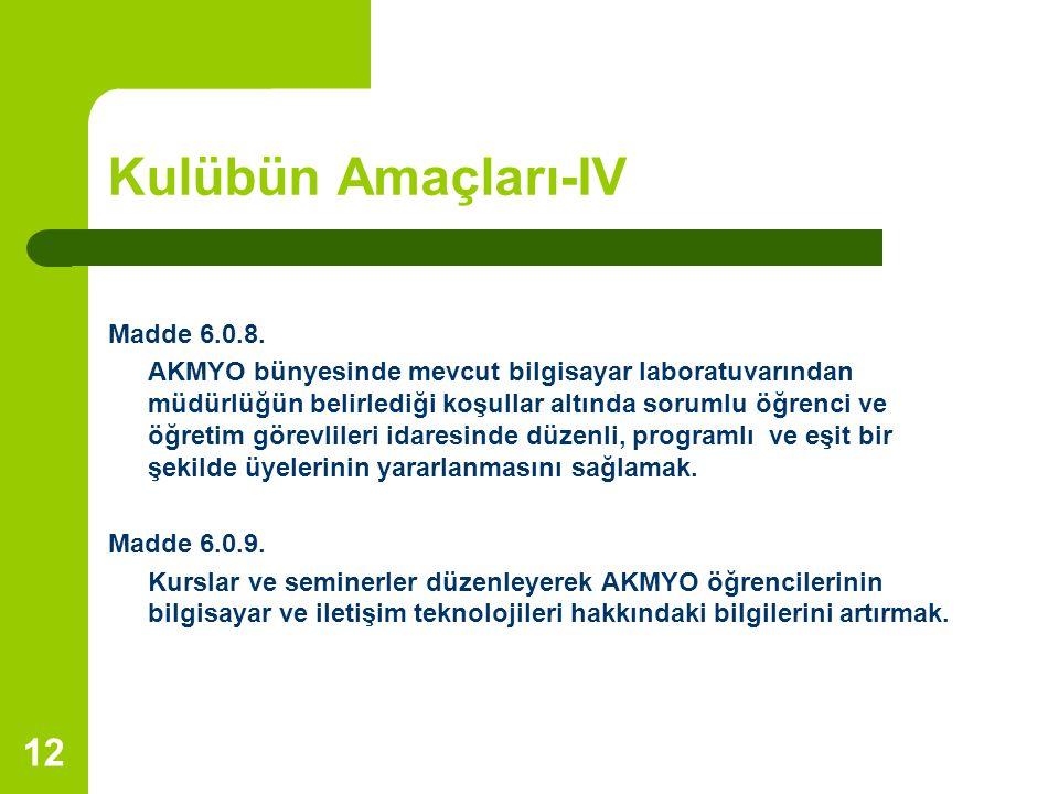 Kulübün Amaçları-IV Madde 6.0.8.