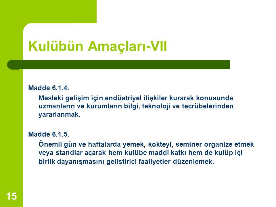 Kulübün Amaçları-VII Madde 6.1.4.