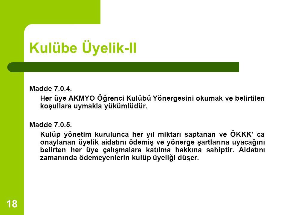 Kulübe Üyelik-II Madde 7.0.4.