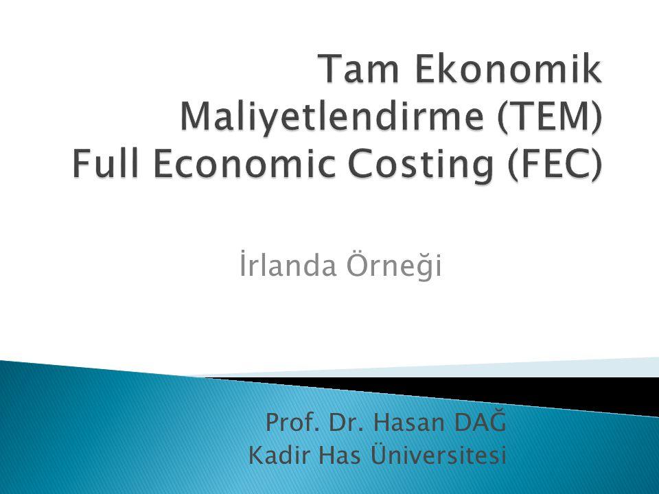 Tam Ekonomik Maliyetlendirme (TEM) Full Economic Costing (FEC)