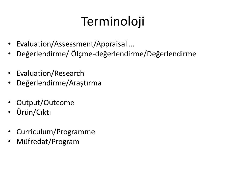 Terminoloji Evaluation/Assessment/Appraisal ...