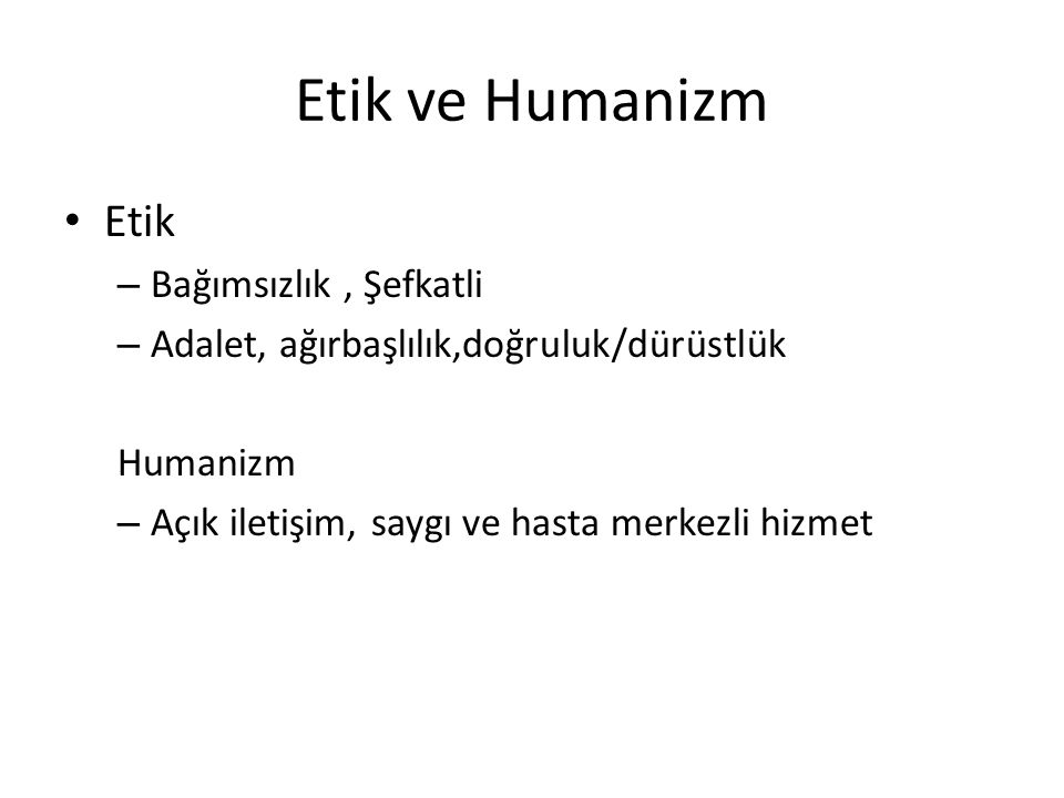 Etik ve Humanizm Etik Bağımsızlık , Şefkatli