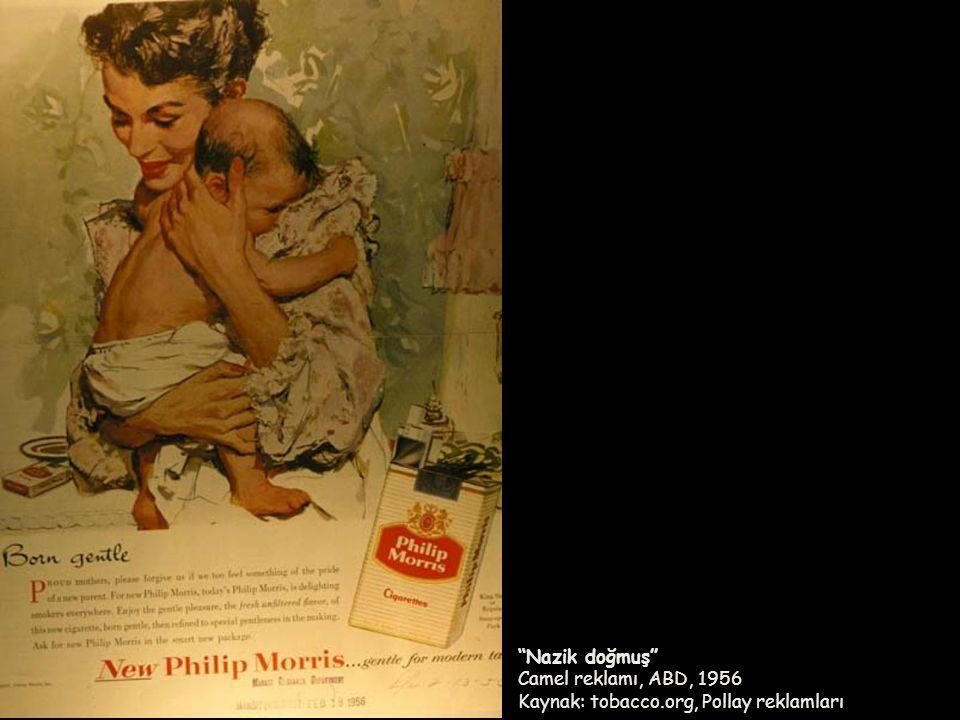 Nazik doğmuş Camel reklamı, ABD, 1956 Kaynak: tobacco