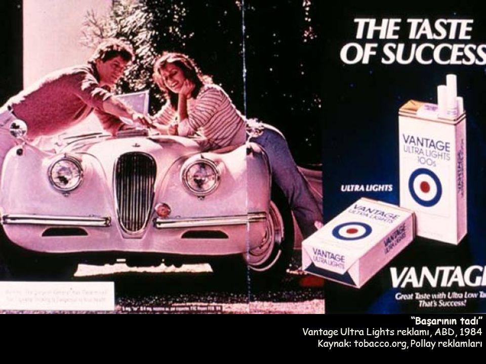 Başarının tadı Vantage Ultra Lights reklamı, ABD, 1984 Kaynak: tobacco.org, Pollay reklamları