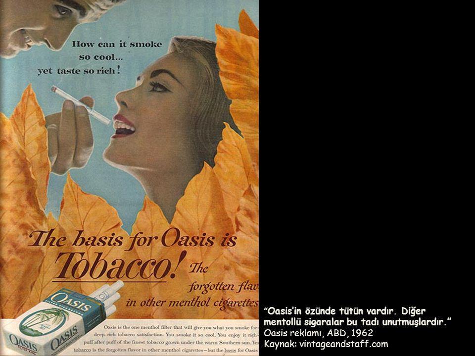 Oasis'in özünde tütün vardır