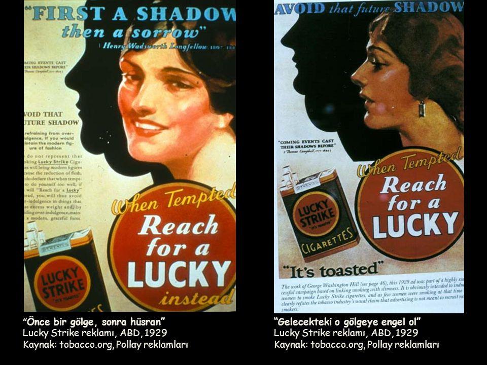 Önce bir gölge, sonra hüsran Lucky Strike reklamı, ABD, 1929 Kaynak: tobacco.org, Pollay reklamları