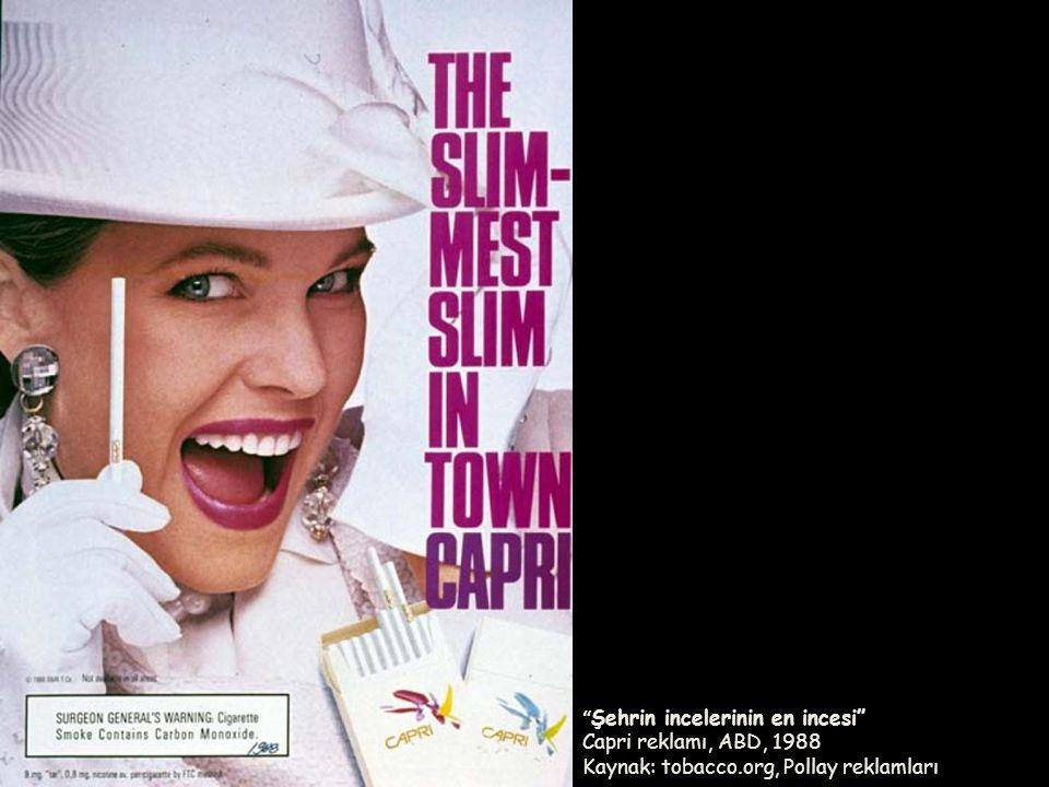 Şehrin incelerinin en incesi Capri reklamı, ABD, 1988 Kaynak: tobacco.org, Pollay reklamları