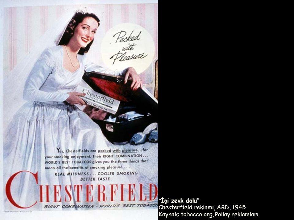 İçi zevk dolu Chesterfield reklamı, ABD, 1945 Kaynak: tobacco