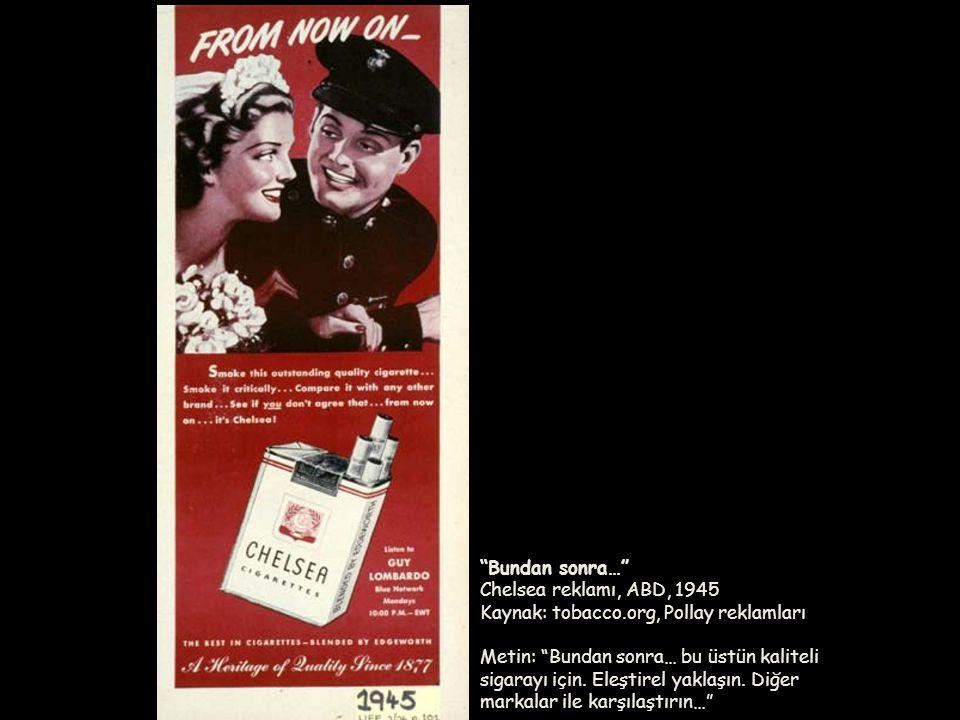 Bundan sonra… Chelsea reklamı, ABD, 1945 Kaynak: tobacco