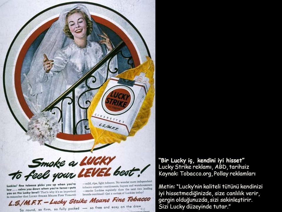 Bir Lucky iç, kendini iyi hisset Lucky Strike reklamı, ABD, tarihsiz Kaynak: Tobacco.org, Pollay reklamları