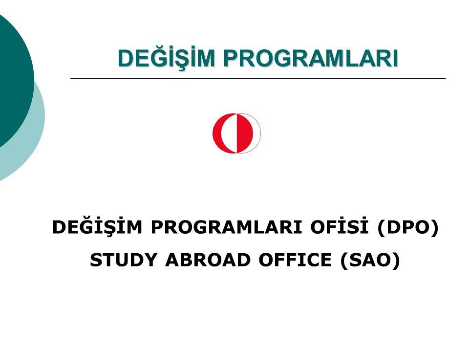 DEĞİŞİM PROGRAMLARI OFİSİ (DPO) STUDY ABROAD OFFICE (SAO)