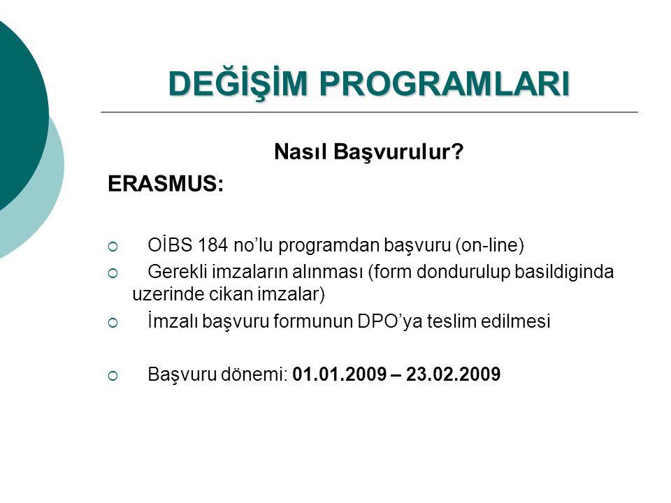 DEĞİŞİM PROGRAMLARI Nasıl Başvurulur ERASMUS: