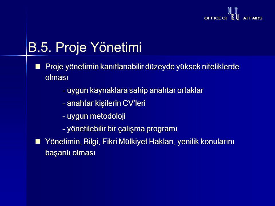 M T. E. U. OFFICE OF. AFFAIRS. B.5. Proje Yönetimi. Proje yönetimin kanıtlanabilir düzeyde yüksek niteliklerde olması.