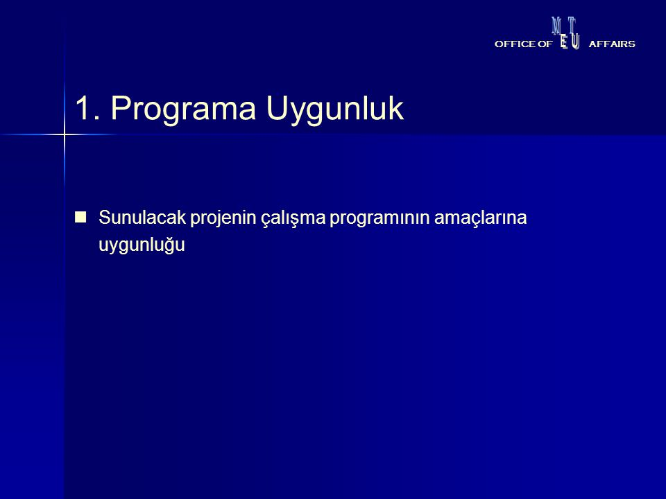 M T. E. U. OFFICE OF. AFFAIRS. 1. Programa Uygunluk.