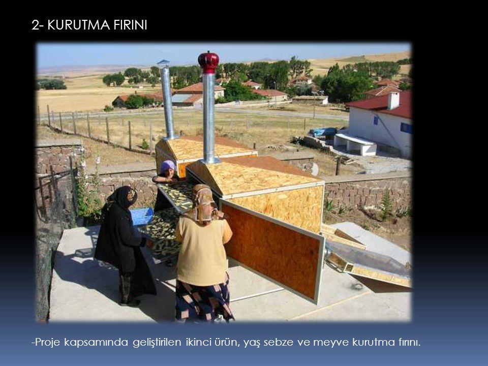 2- KURUTMA FIRINI -Proje kapsamında geliştirilen ikinci ürün, yaş sebze ve meyve kurutma fırını.