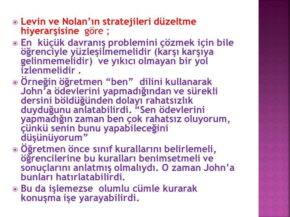 Levin ve Nolan'ın stratejileri düzeltme hiyerarşisine göre ;