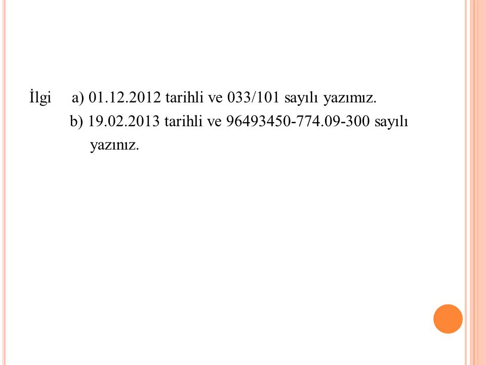 İlgi a) 01. 12. 2012 tarihli ve 033/101 sayılı yazımız. b) 19. 02