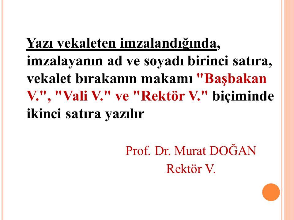 Prof. Dr. Murat DOĞAN Rektör V.