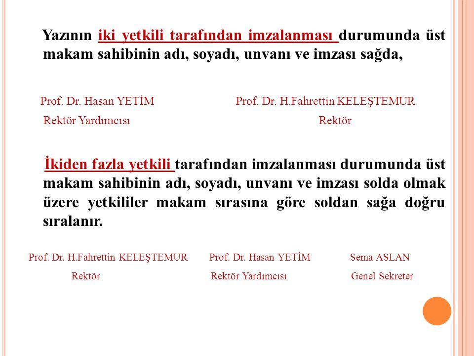 Prof. Dr. Hasan YETİM Prof. Dr. H.Fahrettin KELEŞTEMUR