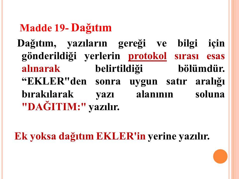 Ek yoksa dağıtım EKLER in yerine yazılır.