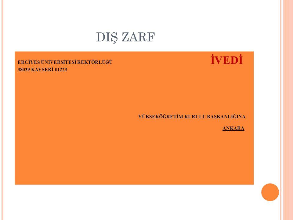 DIŞ ZARF ERCİYES ÜNİVERSİTESİ REKTÖRLÜĞÜ İVEDİ 38039 KAYSERİ-01223