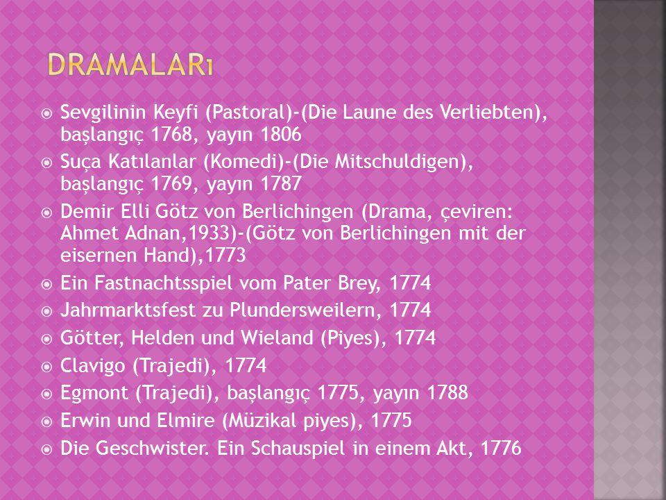 Dramaları Sevgilinin Keyfi (Pastoral)-(Die Laune des Verliebten), başlangıç 1768, yayın 1806.