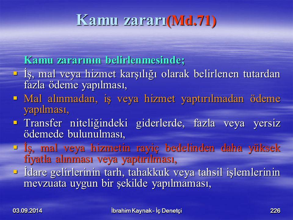 Kamu zararı(Md.71) Kamu zararının belirlenmesinde;