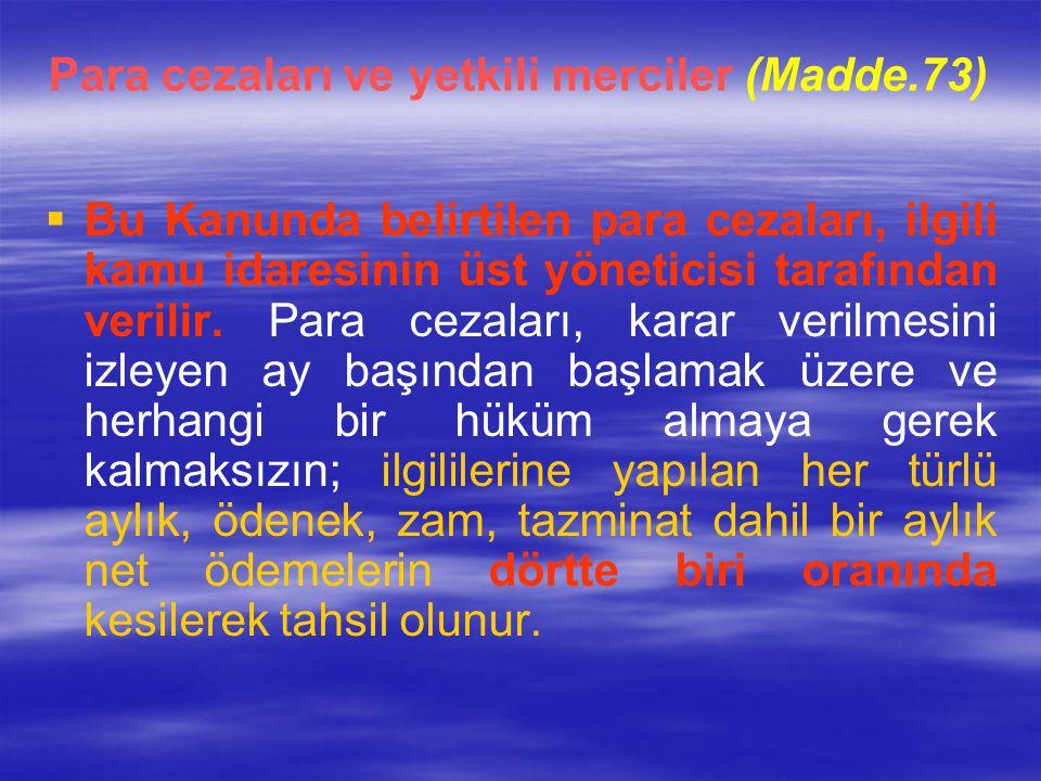Para cezaları ve yetkili merciler (Madde.73)