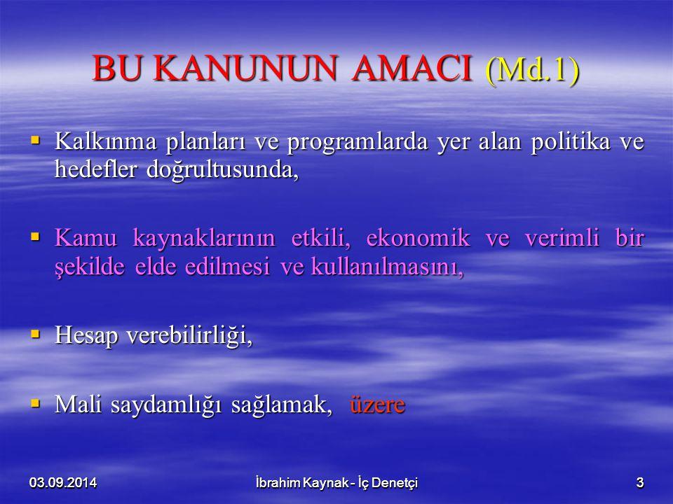 BU KANUNUN AMACI (Md.1) Kalkınma planları ve programlarda yer alan politika ve hedefler doğrultusunda,