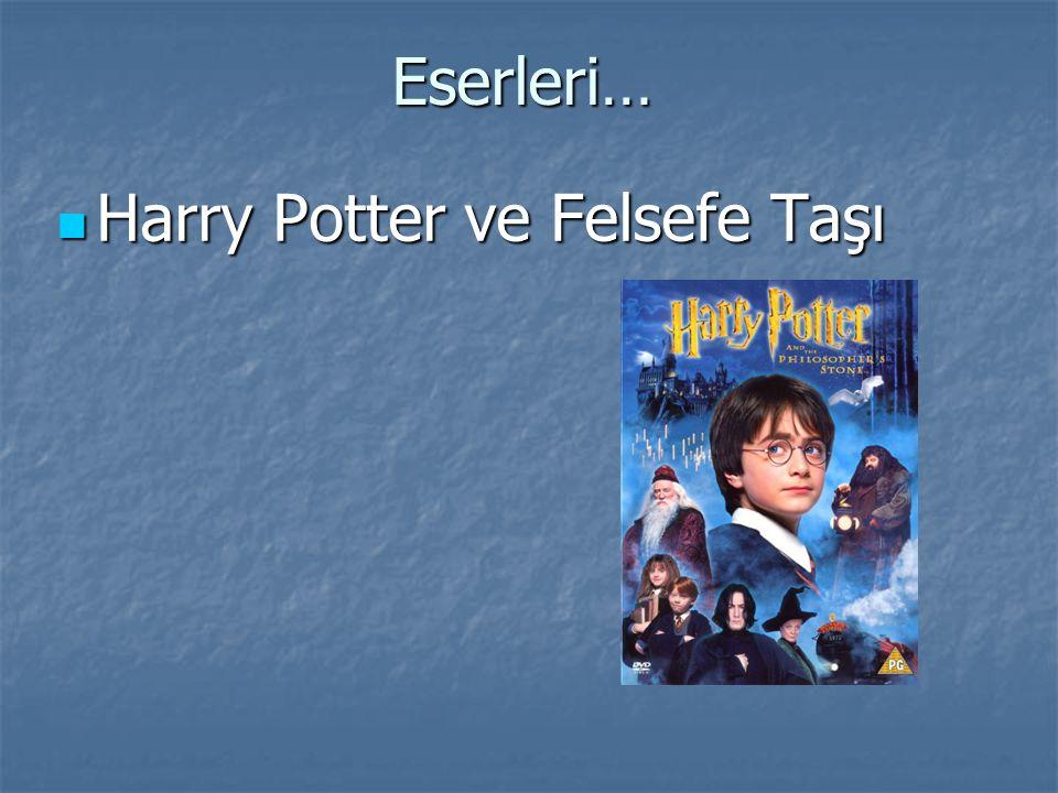 Eserleri… Harry Potter ve Felsefe Taşı