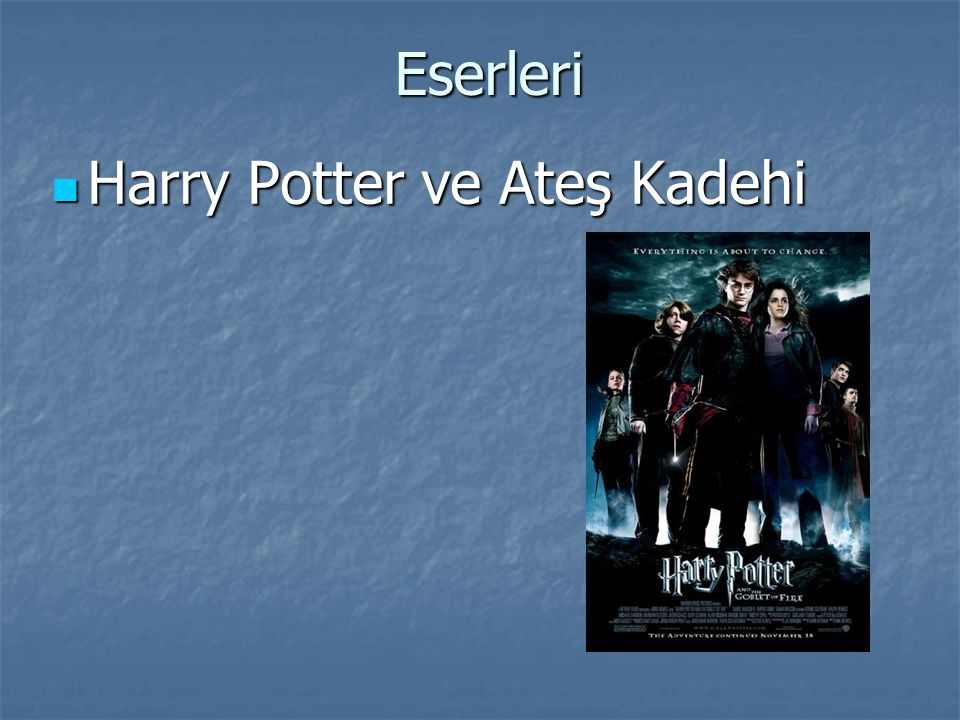 Eserleri Harry Potter ve Ateş Kadehi