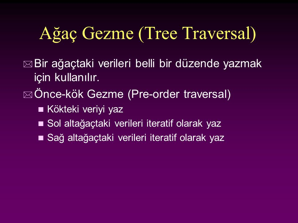 Ağaç Gezme (Tree Traversal)
