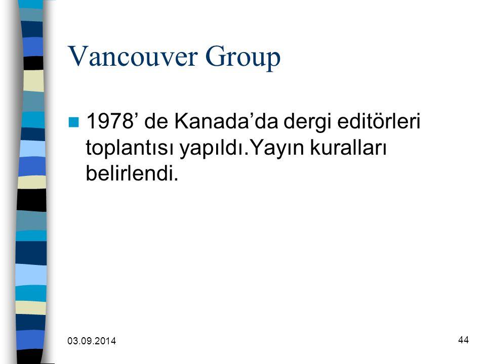 Vancouver Group 1978' de Kanada'da dergi editörleri toplantısı yapıldı.Yayın kuralları belirlendi.