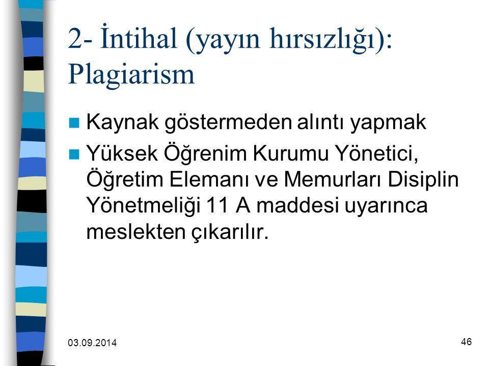 2- İntihal (yayın hırsızlığı): Plagiarism