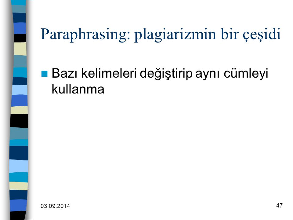 Paraphrasing: plagiarizmin bir çeşidi