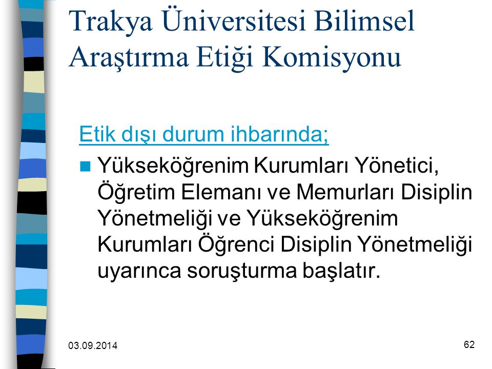 Trakya Üniversitesi Bilimsel Araştırma Etiği Komisyonu