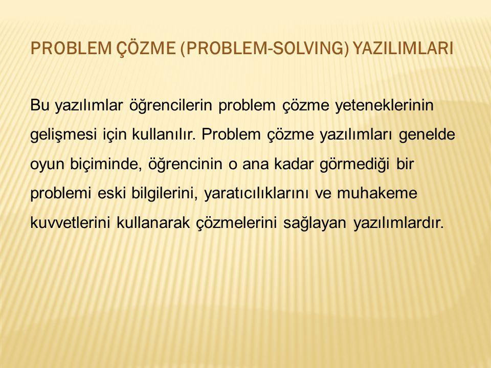 PROBLEM ÇÖZME (PROBLEM-SOLVING) YAZILIMLARI