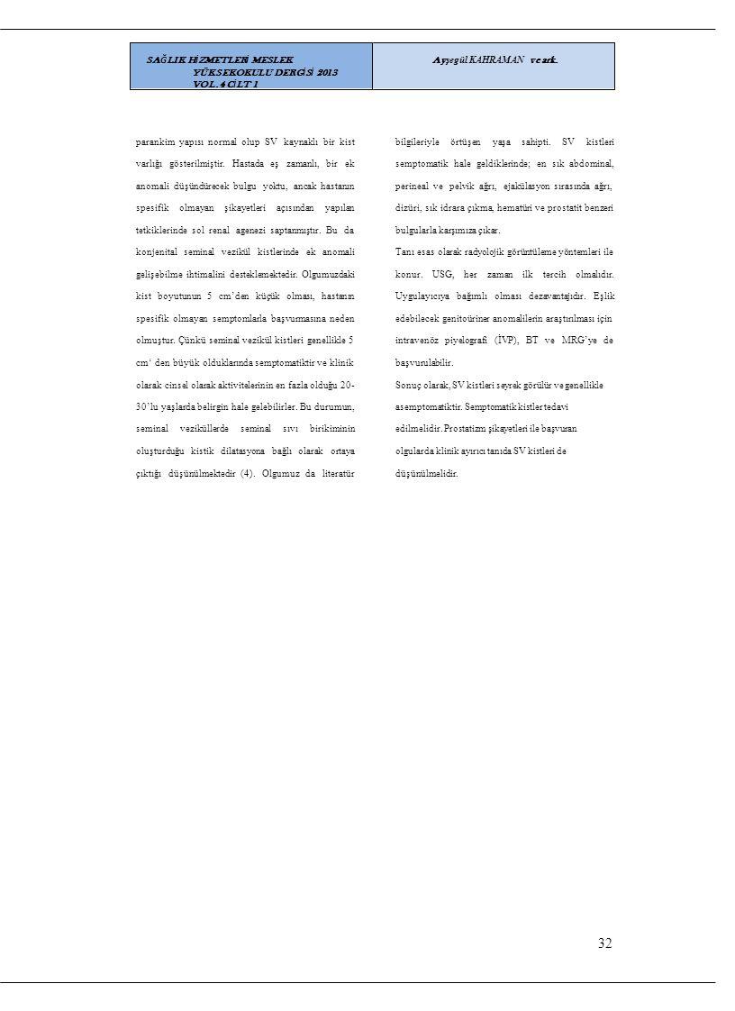 32 SAĞLIK HİZMETLERİ MESLEK YÜKSEKOKULU DERGİSİ 2013 VOL.4 CİLT 1