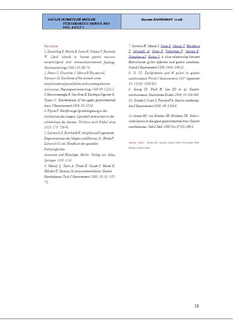 38 SAĞLIK HİZMETLERİ MESLEK YÜKSEKOKULU DERGİSİ 2013 VOL.4 CİLT 1
