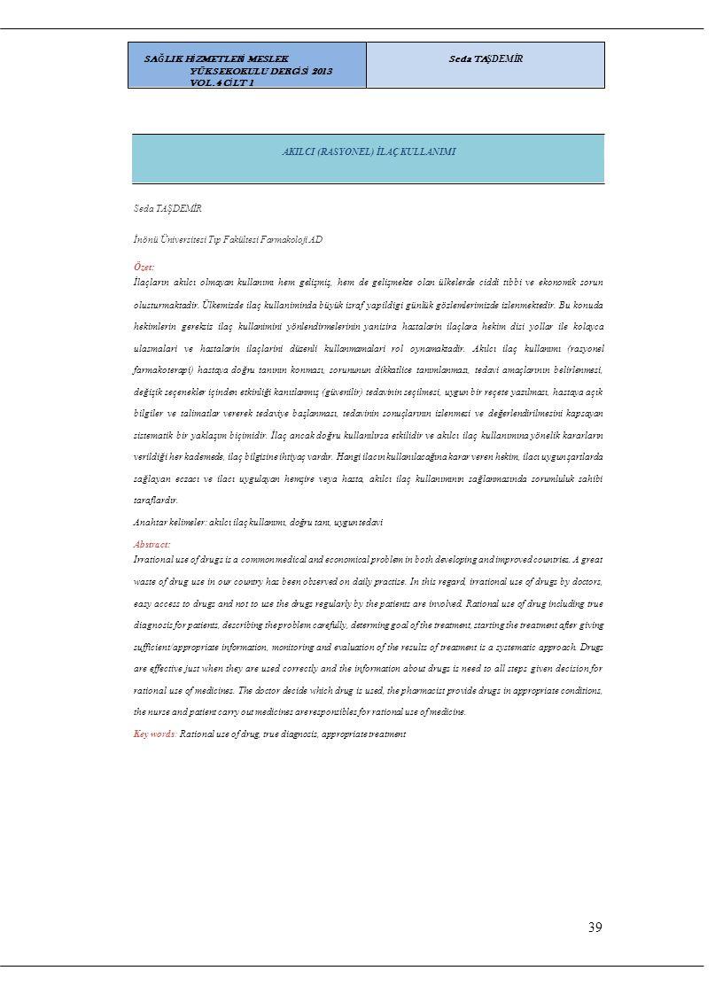 39 SAĞLIK HİZMETLERİ MESLEK YÜKSEKOKULU DERGİSİ 2013 VOL.4 CİLT 1